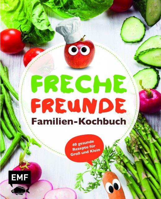 : Freche Freunde - Familien-Kochbuch