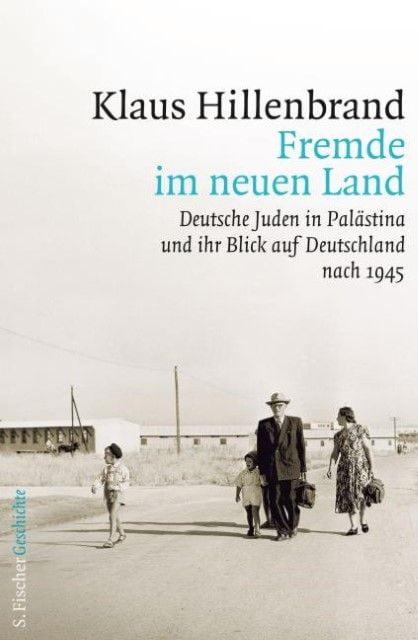 Hillenbrand, Klaus: Fremde im neuen Land