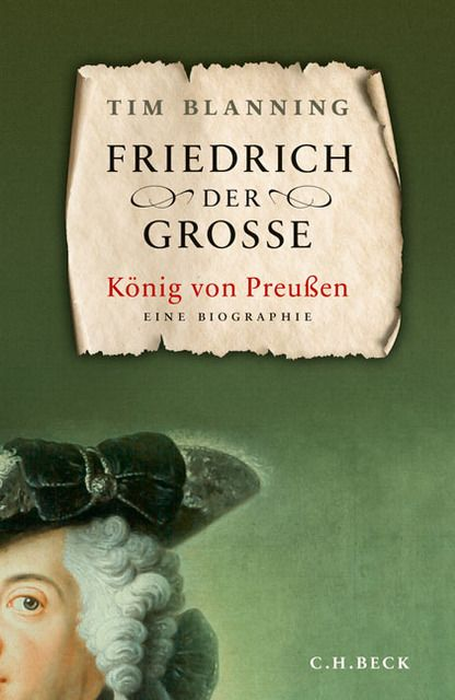 Blanning, Timothy C W: Friedrich der Große