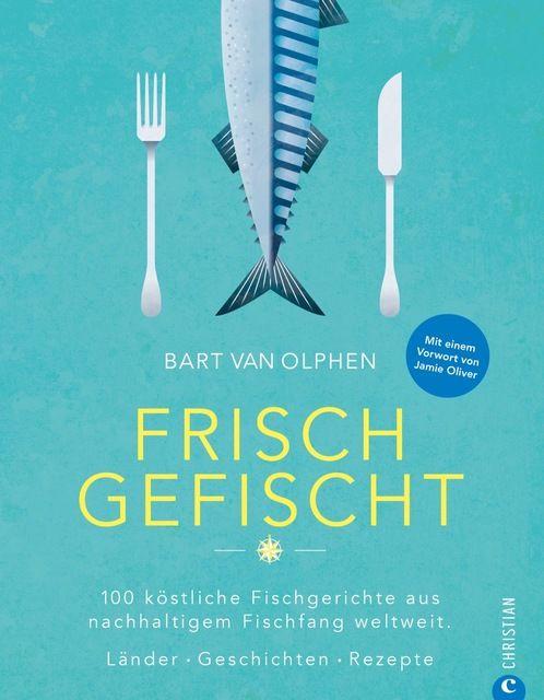 Olphen, Bart van: Frisch gefischt