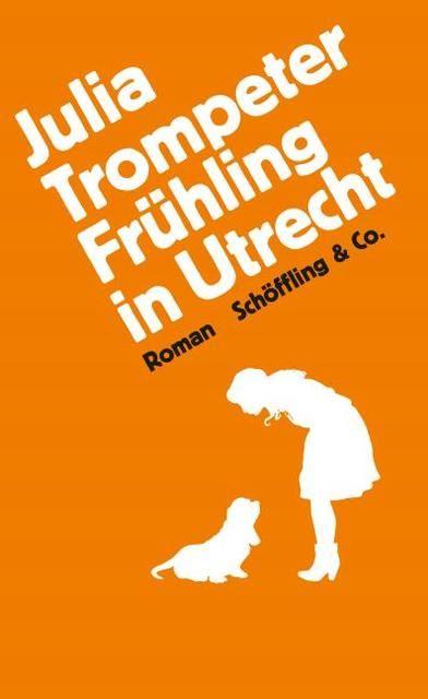 Trompeter, Julia: Frühling in Utrecht