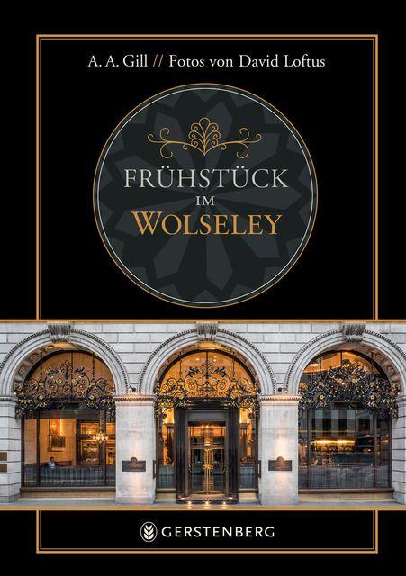 Gill, Adrian Anthony: Frühstück im Wolseley