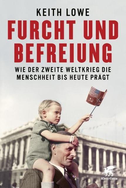 Lowe, Keith: Furcht und Befreiung