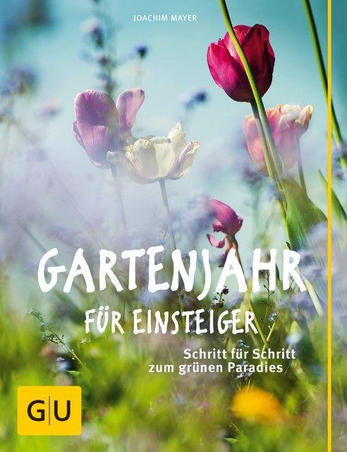 Mayer, Joachim: Gartenjahr für Einsteiger