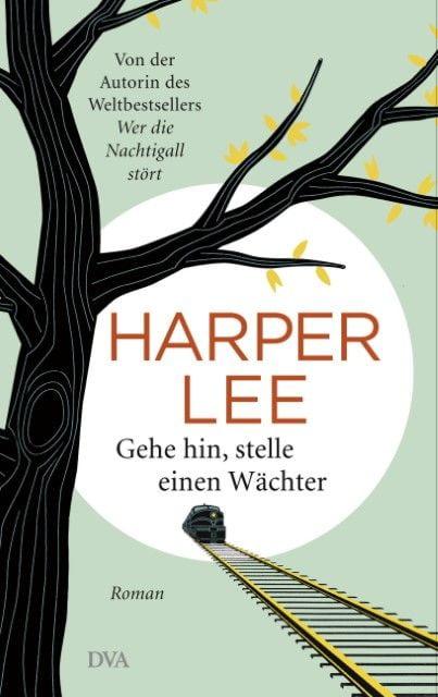 Lee, Harper: Gehe hin, stelle einen Wächter