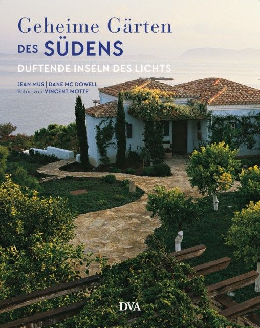 Mus, Jean/McDowell, Dane: Geheime Gärten des Südens