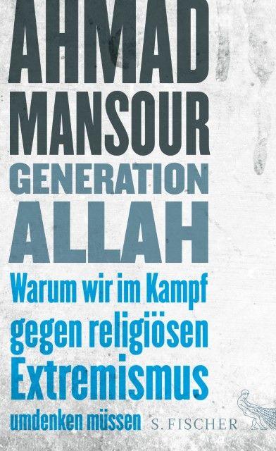 Mansour, Ahmad: Generation Allah