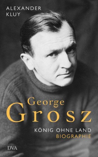 Kluy, Alexander: George Grosz