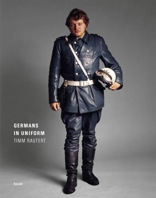 Rautert, Timm: Germans in Uniform