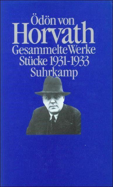 Horváth, Ödön von: Gesammelte Werke in vier Bänden Bd. 2 Stücke