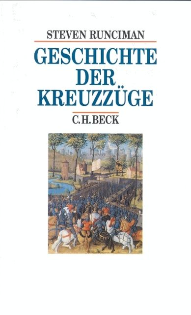 Runciman, Steven: Geschichte der Kreuzzüge