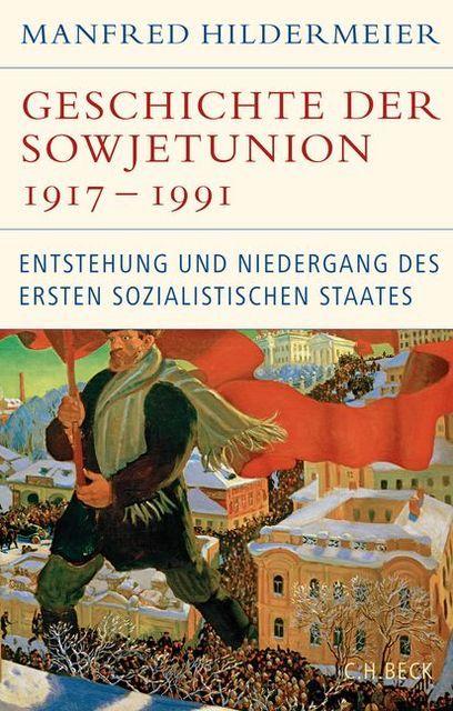 Hildermeier, Manfred: Geschichte der Sowjetunion 1917-1991