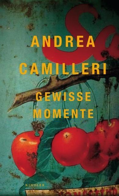 Camilleri, Andrea: Gewisse Momente