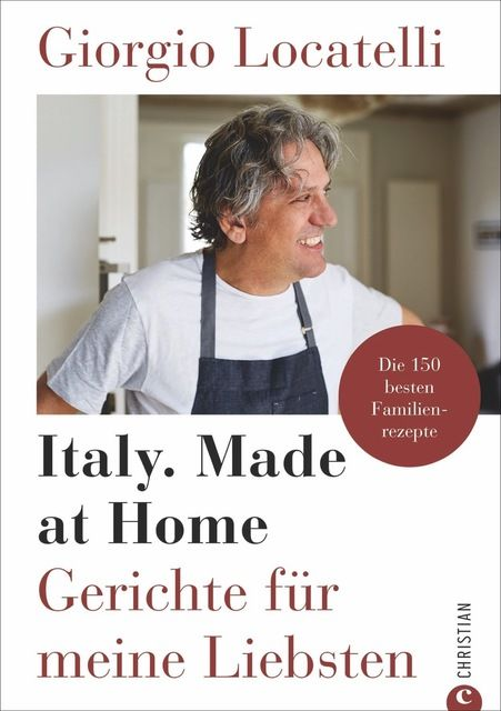 Locatelli, Giorgio: Giorgio Locatelli - Italy. Made at Home