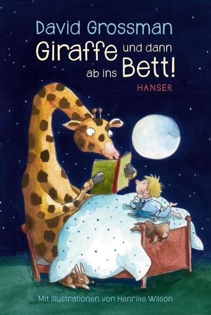 Grossman, David: Giraffe und dann ab ins Bett!
