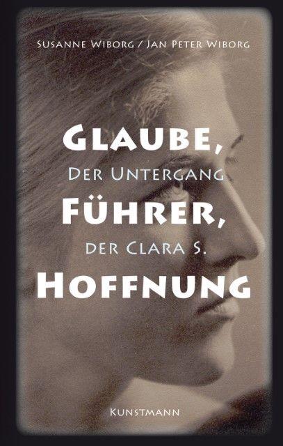 Wiborg, Susanne/Wiborg, Jan Peter: Glaube, Führer, Hoffnung