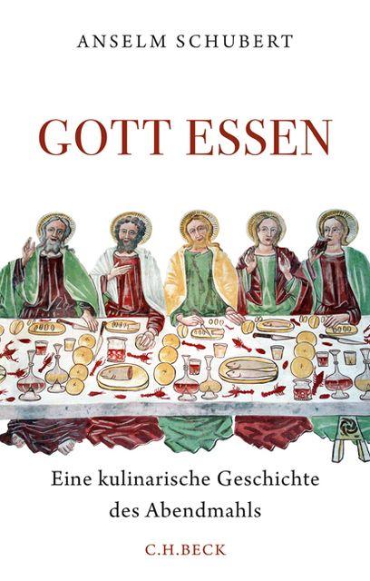 Schubert, Anselm: Gott essen