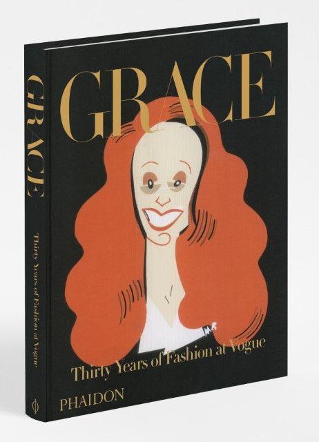 Coddington, Grace: Grace: Thirty Years of Fashion at Vogue