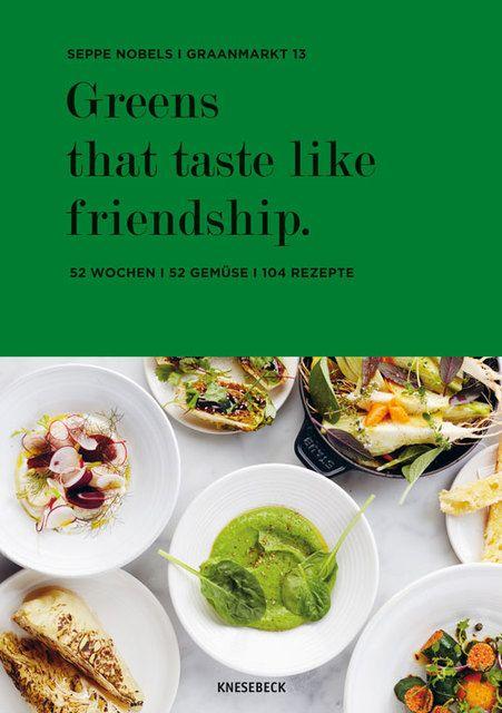 Nobels, Seppe: Greens that taste like friendship