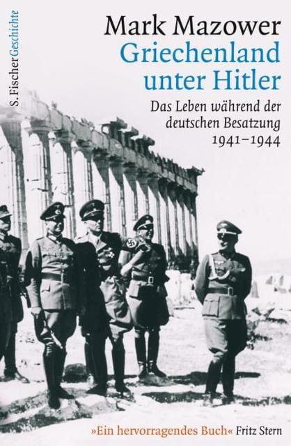Mazower, Mark: Griechenland unter Hitler