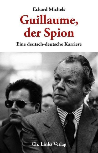 Michels, Eckard: Guillaume, der Spion