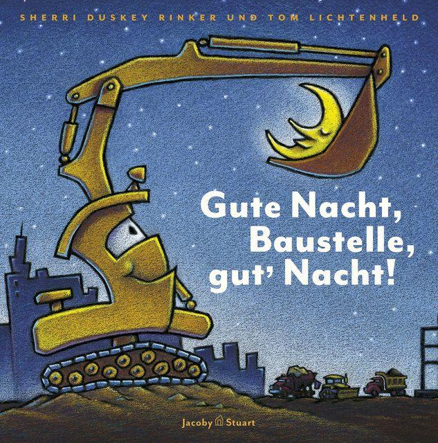 Rinker, Sherri Duskey: Gute Nacht, Baustelle, gut' Nacht!