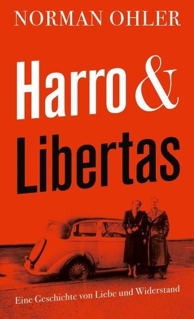 Ohler, Norman: Harro und Libertas