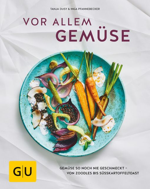 Dusy, Tanja/Pfannebecker, Inga: Hauptsache Gemüse