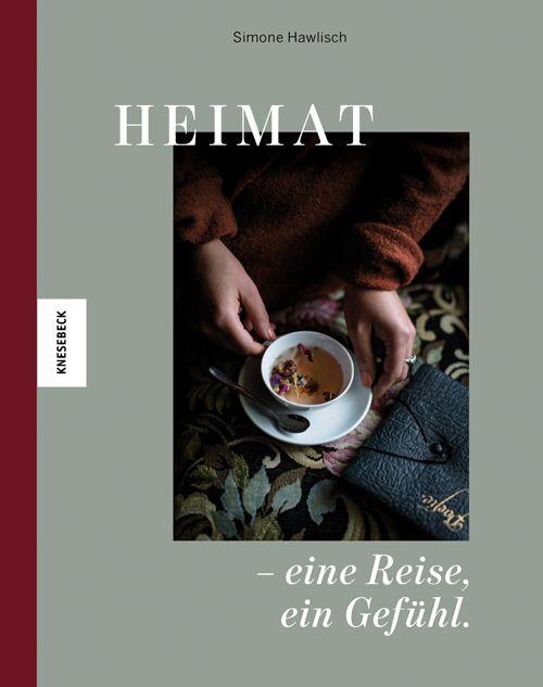 Hawlisch, Simone: Heimat - eine Reise, ein Gefühl