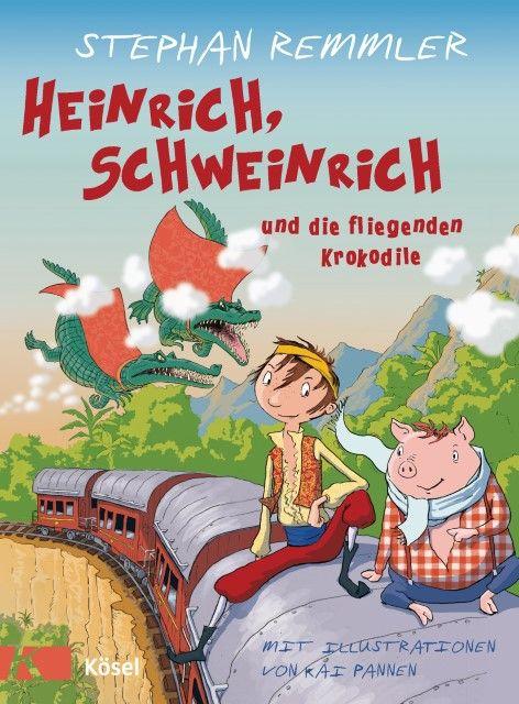 Remmler, Stephan: Heinrich, Schweinrich und die fliegenden Krokodile
