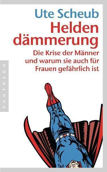 Scheub, Ute: Heldendämmerung