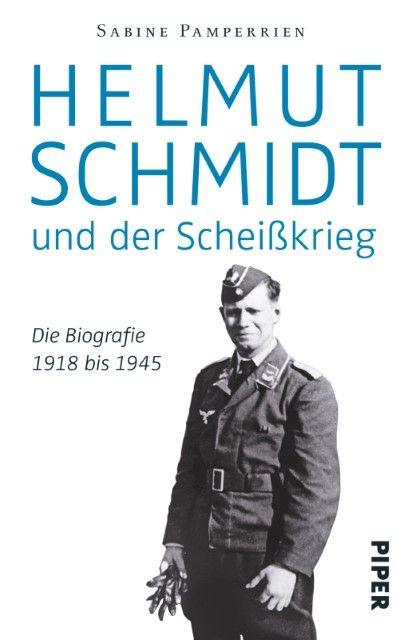 Pamperrien, Sabine: Helmut Schmidt und der Scheißkrieg