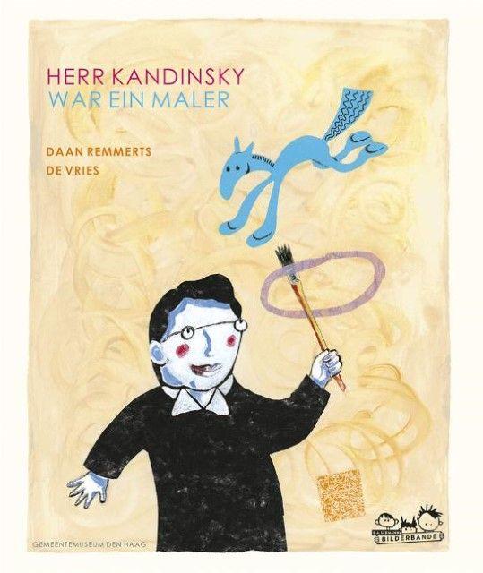 Remmerts de Vries, Daan: Herr Kandinsky war ein Maler