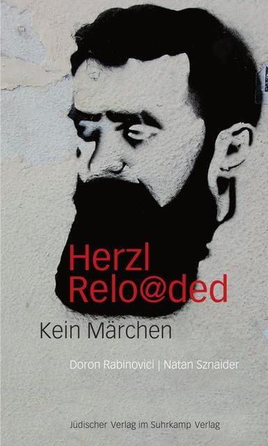 Rabinovici, Doron/Sznaider, Natan: Herzl reloaded