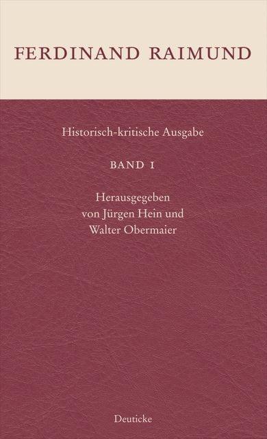 Raimund, Ferdinand: Historisch-kritische Ausgabe 1