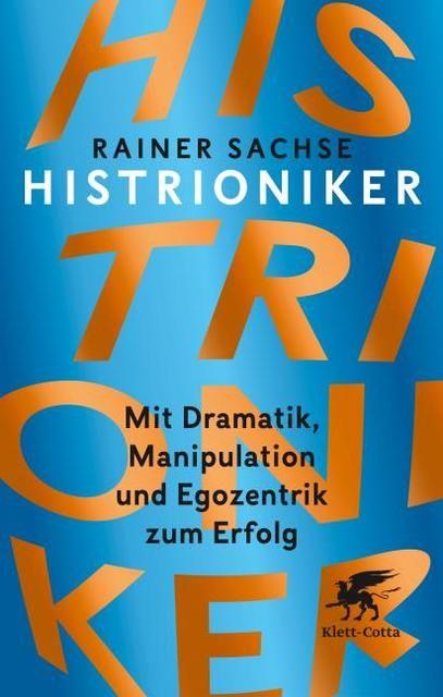 Sachse, Rainer: Histrioniker