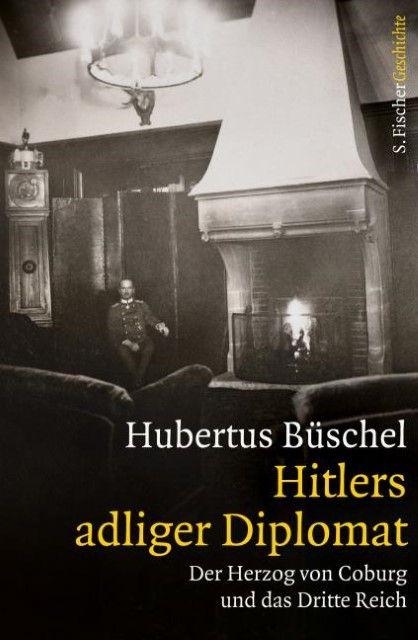 Büschel, Hubertus: Hitlers adliger Diplomat