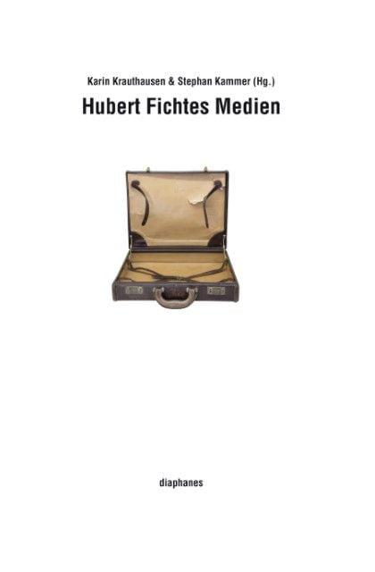 : Hubert Fichtes Medien
