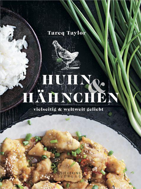 Taylor, Tareq: Huhn & Hähnchen