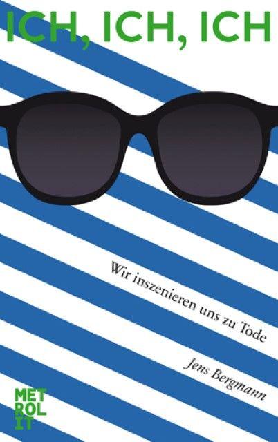 Bergmann, Jens: Ich, Ich, Ich