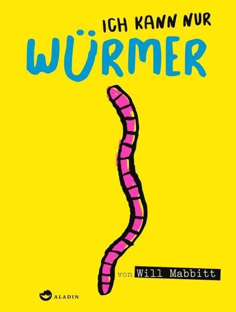 Mabbitt, Will: Ich kann nur Würmer