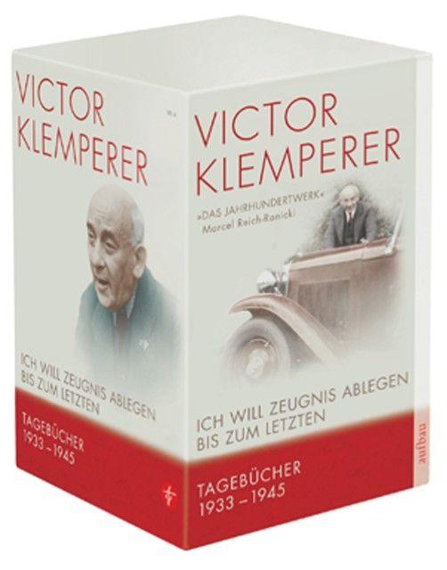 Klemperer, Victor: Ich will Zeugnis ablegen bis zum letzten
