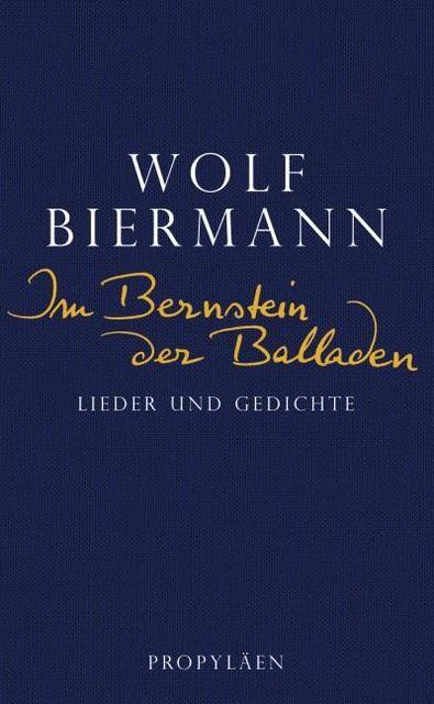 Biermann, Wolf: Im Bernstein der Balladen