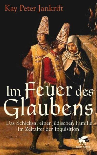 Jankrift, Kay Peter: Im Feuer des Glaubens