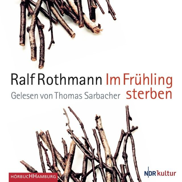 Rothmann, Ralf: Im Frühling sterben