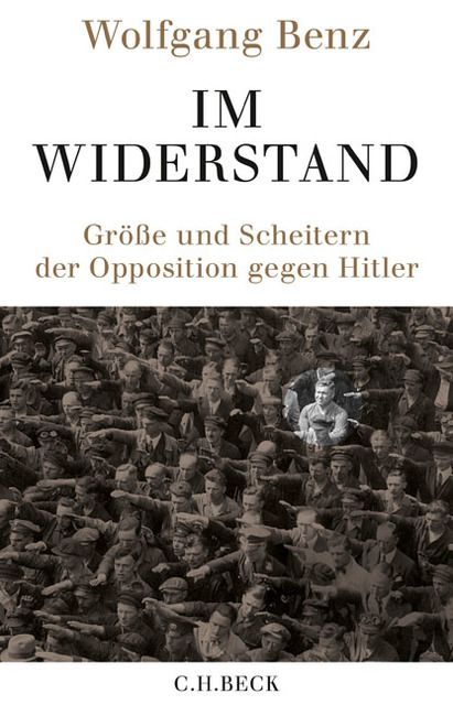 Benz, Wolfgang: Im Widerstand