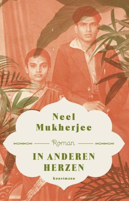 Mukherjee, Neel: In anderen Herzen