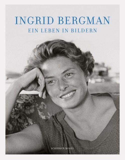 : Ingrid Bergman - Ein Leben in Bildern