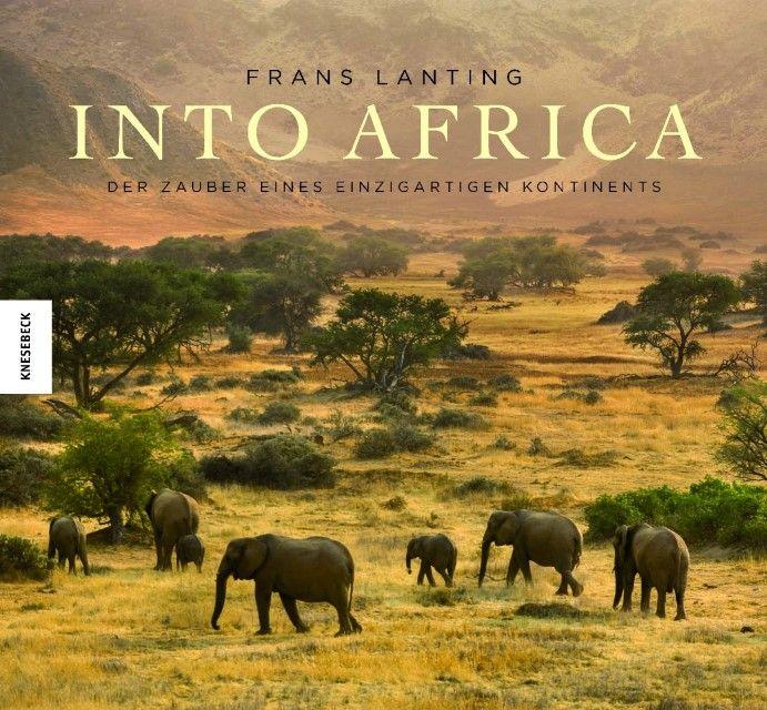 Lanting, Frans/Eckstrom, Chris: Into Africa