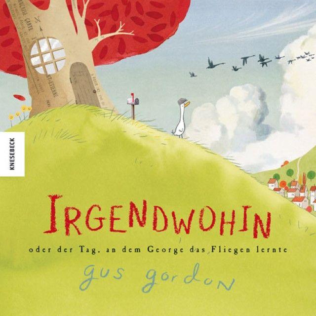 Gordon, Gus: Irgendwohin oder der Tag, an dem George das Fliegen lernte